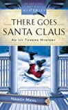 There Goes Santa Claus (Ivy Towers Mystery #4) (Heartsong Presents Mysteries #33)