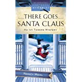 There Goes Santa Claus (Ivy Towers Mystery #4) (Heartsong Presents Mysteries #33) ~ Nancy Mehl