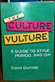 img - for The Culture Vulture: A Guide to Style, Period, and Ism by Carol Dunlap (1994) Paperback book / textbook / text book