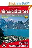 Rother Wanderf�hrer Vierwaldst�tter See. Luzern - Entlebuch - Engelberg - Urner See - Schwyz. 50 Touren. Mit GPS-Tracks.