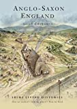 img - for Anglo-Saxon England: 400-790 (Shire Living Histories) book / textbook / text book