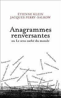 Anagrammes renversantes ou Le sens caché du monde, Klein, Étienne
