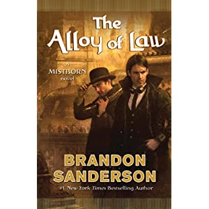 The Alloy of Law: A Mistborn Novel by Brandon Sanderson Hardcover Book