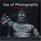 img - for Tao of Photography: Seeing Beyond Seeing book / textbook / text book