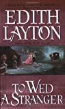 To Wed a Stranger. (0060502177) by Layton, Edith