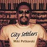 City Settlers by Miki Petkovski (2007-06-04)