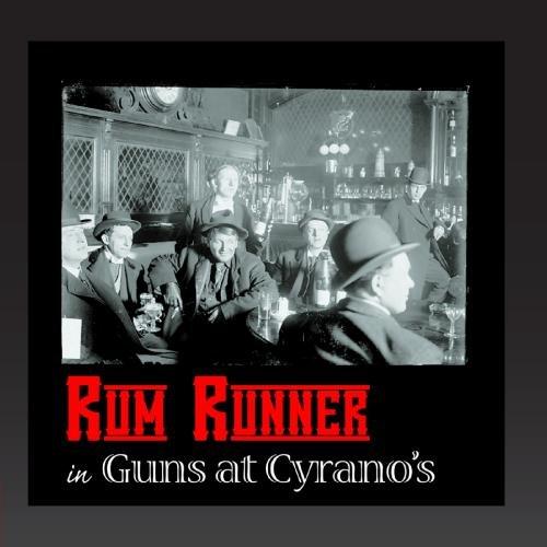 Original album cover of In Guns At Cyrano's by Rum Runner