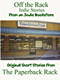 img - for Off the Rack: Indie Stories from an Indie Bookstore book / textbook / text book