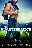 The Quarterback's Baby: A Secret Baby Sports Romance (English Edition)