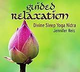 Guided Relaxation: Divine Sleep Yoga Nidra