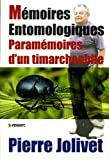 img - for M moires Entomologiques: Param moires d'un timarchophile (French Edition) book / textbook / text book