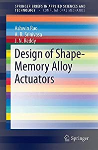 Design of Shape-Memory Alloy Actuators (SpringerBriefs in Applied Sciences and Technology / SpringerBriefs in Computational Mechanics) by Springer