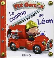 Le camion de Leon (French Edition): Alexis; Beaumont, Emili Nathalie