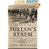 Shadow of the Sultan's Realm: The Destruction of the Ottoman Empire and the Creation of the Modern Middle East...