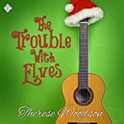 The Trouble with Elves | [Therese Woodson]