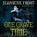 One Grave at a Time: Night Huntress, Book 6 (       UNABRIDGED) by Jeaniene Frost Narrated by Tavia Gilbert