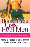 Honk If You Love Real Men (031233916X) by Leigh, Lora