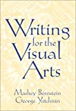 img - for Writing for the Visual Arts by Bernstein, Mashey, Yatchisin, George(October 1, 2000) Paperback book / textbook / text book