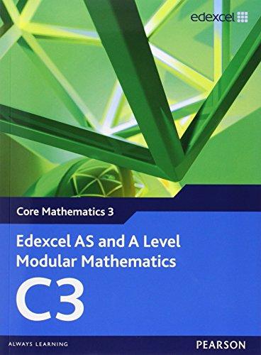 Edexcel AS and A Level Modular Mathematics Core Mathematics 3 C3 (Edexcel GCE Modular Maths)