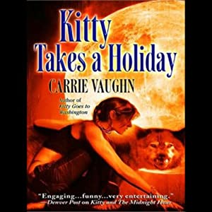 Kitty Takes a Holiday: Kitty Norville, Book 3 | [Carrie Vaughn]