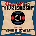 Gee Whiz: The Class Records Story 195...