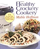 Healthy Crockery Cookery (1557882908) by Hoffman, Mable