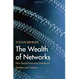 The Wealth of Networks: How Social Production Transforms Markets And Freedompar Yochai Benkler