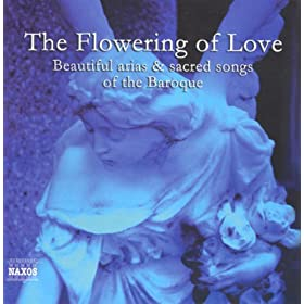 The Flowering of Love - Beautiful Arias and Sacred Songs of the Baroque