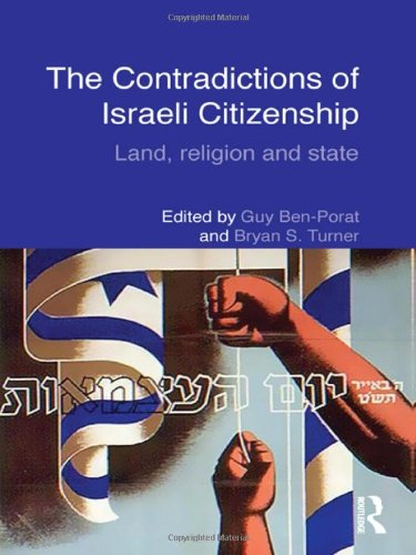 The Contradictions of Israeli Citizenship: Land, Religion and State (Routledge Studies in Middle Eastern Politics)