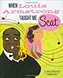 img - for When Louis Armstrong Taught Me Scat by Muriel Harris Weinstein (2008-12-24) book / textbook / text book