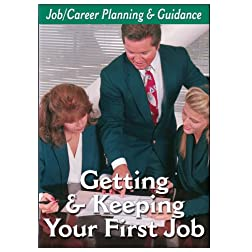 Career Planning - Getting & Keeping Your First Job