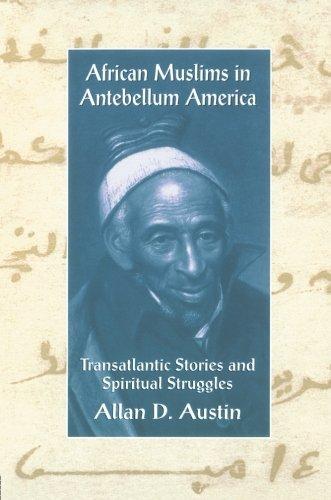 African Muslims in Antebellum America: Transatlantic...