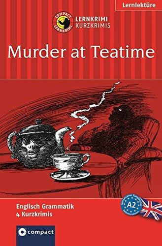 murder-at-teatime-compact-lernkrimi-englisch-grammatik-niveau-a2-compact-lernkrimi-kurzkrimis