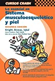 img - for Lo esencial en sistema musculoesquel tico y piel, 2e (Curso Crash De Mosby) (Spanish Edition) by Knight, Sian, Biswas BSc(Hons), Sona V. (2004) Paperback book / textbook / text book
