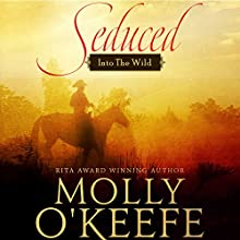 Seduced: Into the Wild Book 1 (       UNABRIDGED) by Molly O'Keefe Narrated by Cam Drynan