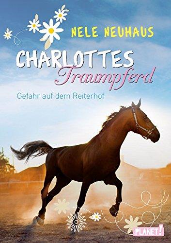 charlottes-traumpferd-band-2-gefahr-auf-dem-reiterhof