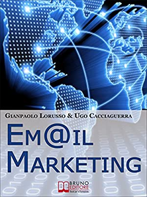 Email Marketing. Come Creare una Campagna di Direct Marketing Efficace Ottimizzando Target e Messaggio. (Ebook Italiano - Anteprima Gratis) (Crescita professionale)
