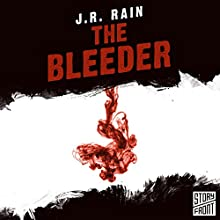 The Bleeder (       UNABRIDGED) by J. R. Rain Narrated by Alexander Cendese