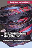 Development Beyond Neoliberalism? Governance, Poverty Reduction and Political Economy (0415319609) by Craig, David