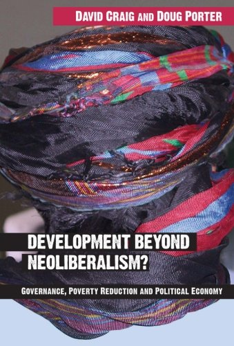 Development Beyond Neoliberalism? Governance, Poverty Reduction and Political Economy