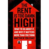 The Rent Is Too Damn High: What To Do About It, And Why It Matters More Than You Think ~ Matthew Yglesias
