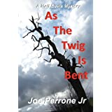 As The Twig Is Bent (The Matt Davis Mystery Series) ~ Joe Perrone Jr