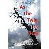 As The Twig Is Bent (The Matt Davis Mystery Series) ~ Joe Perrone Jr