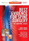Best Evidence for Spine Surgery: 20 Cardinal Cases (Expert Consult - Online and Print), 1e