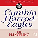 Dynasty 3: The Princeling Audiobook by Cynthia Harrod-Eagles Narrated by Elizabeth Proud