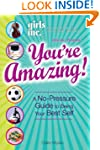 Girls Inc. Presents: You're Amazing!:...