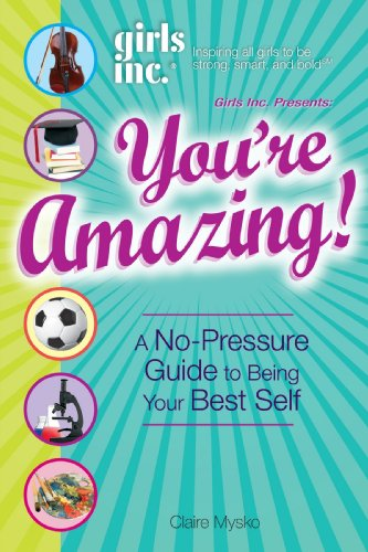 girls-inc-presents-youre-amazing-a-no-pressure-gude-to-being-your-best-self