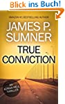 True Conviction: An Action Thriller (...