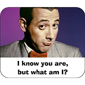 PEE WEE i know you are