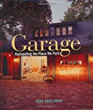 img - for Garage: Reinventing the Place We Park by Obolensky, Kira (2001) Hardcover book / textbook / text book